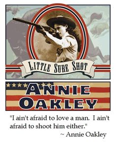 Annie Oakley on Love #quotes