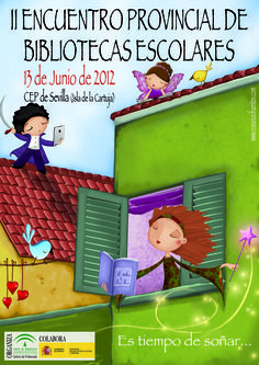 Cartel del II Encuentro de bibliotecas escolares de la provincia de Sevilla (13 junio 2012)