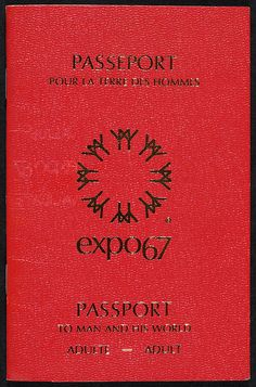 Expo 67 passport My mother and I had passport! Still have them:)