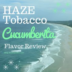 Haze Tobacco's Cucumberita Flavor review. Escape to a tropical beach any time you like with this new flavored hookah shisha from Haze Tobacco.
