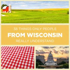 38 Things Only People From Wisconsin Really Understand