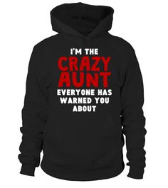 I'm The Crazy Aunt Unisex Fleece Zip Hoodie by American Apparel  #gift #idea #shirt #image #mama #mother #family #father #uncle #sister #daddy