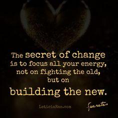 The secret of change.