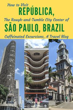 Should You Visit República, São Paulo's Rough-And-Tumble City Center? South America Destinations, South America Travel, Travel Destinations, Travel Guides, Travel Tips, Ultimate Travel, Summer Travel, Central America