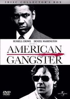 American Gangster: Russell Crow and Denzel Washington. In 1970s America, a detective works to bring down the drug empire of Frank Lucas, a heroin kingpin from Manhattan, who is smuggling the drug into the country from the Far East.