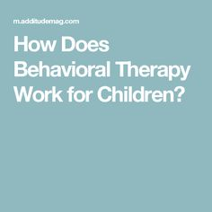 The American Academy of Pediatrics recommends that doctors prescribe behavioral therapy before medicine for preschoolers with ADHD. Adhd Odd, American Academy Of Pediatrics, Behavior Modification, Cognitive Behavioral Therapy, Sensory Processing, Cbt, Aspergers, Dyslexia, Fibromyalgia