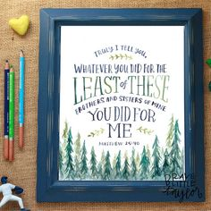 Bible Verse Art LEAST of THESE Print by TheBraveLittleTaylor