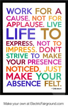 work for a cause not for applause - Google Search