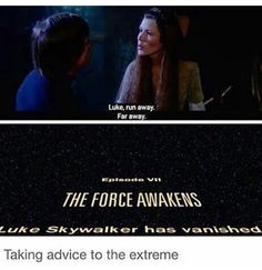 Luke took Leia's advice way to seriously.