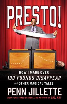 Presto!: How I Made Over 100 Pounds Disappear and Other Magical Tales - http://www.darrenblogs.com/2016/08/presto-how-i-made-over-100-pounds-disappear-and-other-magical-tales-2/
