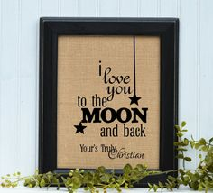 Framed Burlap Print | Valentines Gift | Valentine Gift | I Love You | Gift for my Husband |  Love you too the moon and back | Boyfriend by BlessedHomesteadShop on Etsy