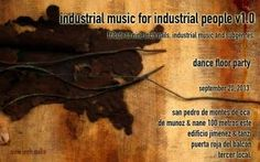 INDUSTRIAL MUSIC FOR INDUSTRIAL PEOPLE v1.0http://desktopcostarica.com/eventos/2013/industrial-music-industrial-people-v10 #CostaRica