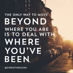 It's scary to deal with you past, but it's the only way to move forward!