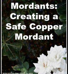 Mordants: How to Safely Prepare a Mild Copper Mordant