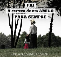 Meu pai: meu melhor amigo Parenting Quotes, Movies, Movie Posters, Fictional Characters, Happy Valentines Day Dad, Wise Words, Inspiration Quotes, Love My Daughter, Verses