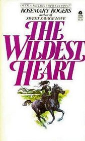 The Wildest Heart, Rosemary Rogers--great book too!!! ms