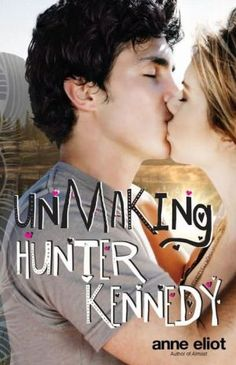Unmaking+Hunter+Kennedy:+A+Love+Story...