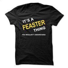 Its A Feaster Thing - #matching shirt #tshirt bemalen. MORE INFO => https://www.sunfrog.com/Names/Its-A-Feaster-Thing.html?68278