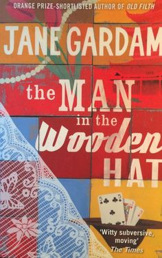 The Man in the Wooden Hat by Jane Gardham; 2009 U.K. Paperback