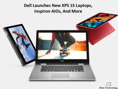 Dell is announcing a new family of Inspiron All-in-Ones, an updated XPS 15, an Inspiron 15 7000 2-in-1 Special Edition, six S Series displays, and the availability of and new colour for the XPS 15 2-in-1 #Dell #Laptops #Technology