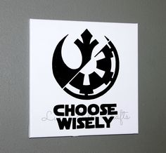 Star Wars - Choose Wisely  Dark Side/Light Side of the Force  100% Hand Painted onto 12x12 Canvas by Lucy Belle Crafts on Etsy www.facebook.com/LucyBelleCraftsOnEtsycom