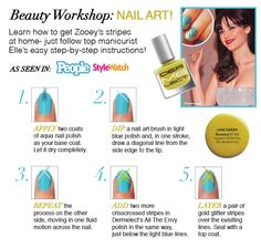 Learn how to get Zooey's stripes at home- just follow top manicurist, Elle's easy step-by-step instructions!