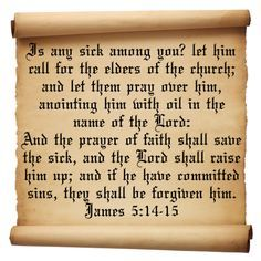 James 5:14-15 Anointing of the sick is rooted in bible.