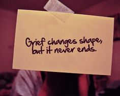Grief changes shape
