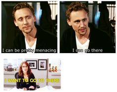 Tom Hiddleston, I want to go there----couldn't be more of a me meme.