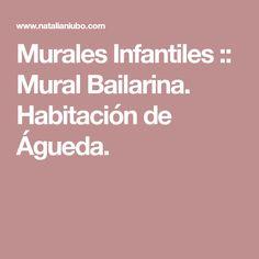 Murales Infantiles :: Mural Bailarina. Habitación de Águeda.