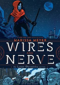 Wires and Nerve: Volume 1 by Marissa Meyer.In her first graphic novel, bestselling author Marissa Meyer extends the world of the Lunar Chronicles with a brand-new,action-packed story about Iko, the android with a heart of (mechanized) gold. The Lunar Chronicles, Nerve Book, Ya Books, Good Books, Teen Books, Saga, Sherlock, Marissa Meyer Books, Wolf Hybrid