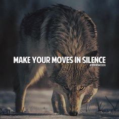 Make your moves in silence..