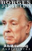 Jorge Luis Borges - Cuentos - Texto y Audio - AlbaLearning Audiolibros y Libros Gratis