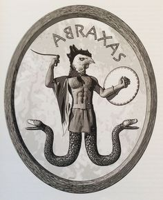 """Abraxas, a Gnostic Deity. """"The bird fights its way out of the egg. The egg is the world. Who would be born must first destroy a world. The bird flies to God. The God's name is Abraxas."""" - From """"Demian"""" by Herman Hesse."""