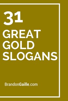 31 Great Gold Slogans and Taglines