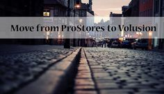 Making A Step Ahead: Move from ProStores to Volusion [Infographic]