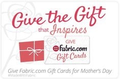 Fabric Gift Certificates   Fabric - Store  Mother's Day is nice, but so is Christmas.