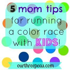 5 mom tips for running a color race with kids! - Our Three Peas