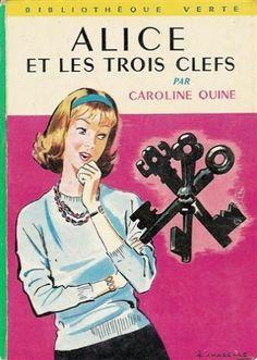 Alice et les trois clefs : Collection : Bibliothèque verte cartonnée & illustrée de Caroline Quine