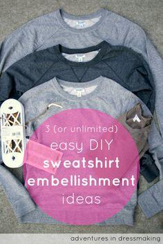 Adventures in Dressmaking: 3 (or unlimited!) amazing easy ways to embellish a grey sweatshirt