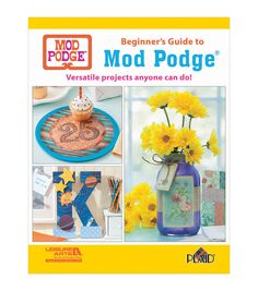Novices will love the Beginners Guide To Modge Podge. This go-to clay guide shows beginners how to use the versatile line of Mod Podge products to create unique decoupage craft, home decor, gifting an