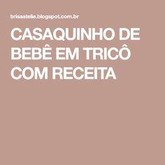 CASAQUINHO DE BEBÊ EM TRICÔ COM RECEITA