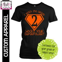 "CUSTOM APPAREL: Custom Ladies FITTED ""I Teach 2nd Grade, What's Your Superpower?"" T-Shirt"