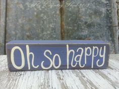 Oh So Happy Hand Painted Block by TheCountryShed on Etsy, $5.00