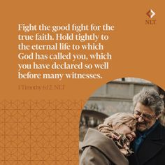"""""""Fight the good fight for the true faith. Hold tightly to the eternal life to which God has called you, which you have declared so well before many witnesses."""" 1 Timothy 6:12, NLT #NewLivingTranslation #NLTBible #Bibleverse #Bibleverses #Biblestory #Biblestories #Bibleversesdaily #Bibleversedaily #Biblequote365 #Biblewords #Bibledaily #Bibleverseoftheday #BibleScriptures #Bibleinspiration #Christianinspiration #Biblesays #dailyBible #dailyBibleverse #dailyBiblereading #dailyBibleverses 1 Timothy 6 12, True Faith, Fight The Good Fight, Hold On, Good Things, God, Memes, Life, Dios"""