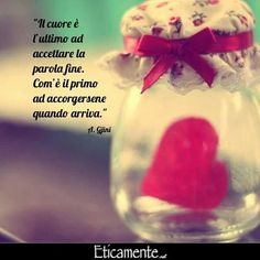Italian Quotes, True Words, Love Is All, Things To Think About, Love Quotes, Marriage, Bottle, Heart, Qoutes Of Love