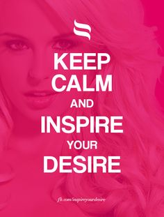 Keep calm and inspire your desire! #keepcalm #desires #obsessivelingerie
