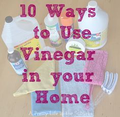 10+ Ways to Use Vinegar in your Home