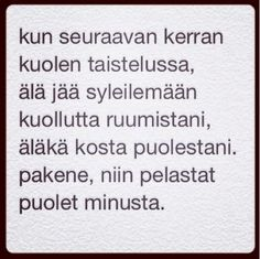 TOI - taide on ikuista: kun seuraavan kerran kuolen Life Quotes, Math Equations, God, Quote Life, Dios, Quotes About Life, Living Quotes, Allah, Praise God