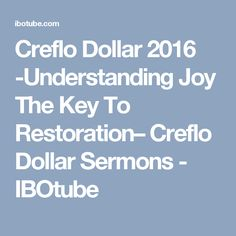 Creflo Dollar 2016 -Understanding Joy The Key To Restoration– Creflo Dollar Sermons - IBOtube